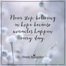 never stop believing in hope never stop believing in hope because