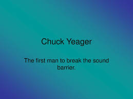 PPT - Chuck Yeager PowerPoint Presentation, free download - ID:6969631