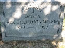 Ada Williamson Meakin (1879-1953) - Find A Grave Memorial