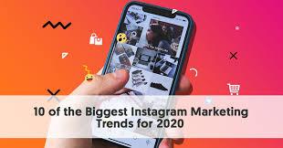 biggest insram marketing trends for 2020