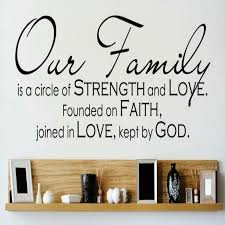 Design With Vinyl Our Family Is A Circle Of Strength And Love Founded On Faith Joined In Love Kept By God Wall Decal Reviews Wayfair