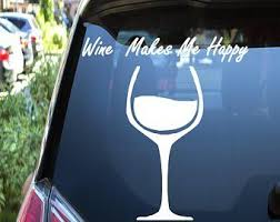 Wine Glass Decal Wine Makes Me Happy Wedding Decal Wine Decal Car Window Decal Wine Decal Unique Items Products Outdoor Tshirts Wine Making