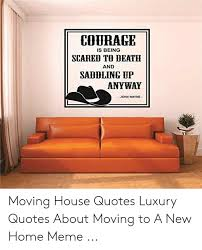 courage is being scared to death and saddling up anyway john wayne
