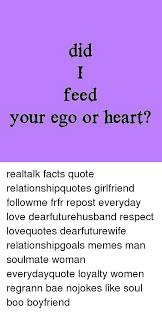 did feed your ego or heart realtalk facts quote
