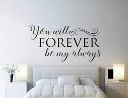 Add Romance With This You Will Forever Be My Always Wall Decal Sticker