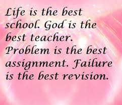 spiritual quotes life is the best school god is the best