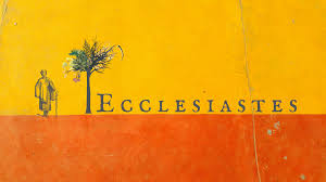 Introduction to Ecclesiastes – The Bruised Reed