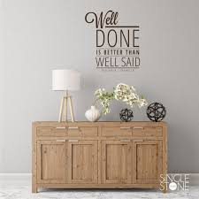 Well Done Is Better Than Well Said Wall Decal Quote Benjamin Etsy