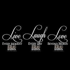 Live Every Moment Laugh Every Day Love Beyond Words Vinyl Sticker Decal Wall Car Ebay