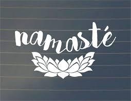 Decal Namaste Decal Vinyl Decal Car Decal Laptop Decal Macbook Decal Namaste In Bed Bottle Decal Yoga Spiritual Decals Car Decals Vinyl Vinyl Decals