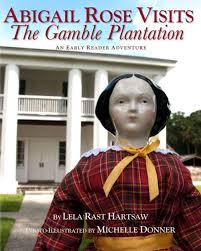 Abigail Rose Visits The Gamble Plantation by Lela Rast Hartsaw, Paperback |  Barnes & Noble®