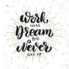 work hard dream big never give up hand drawn motivation