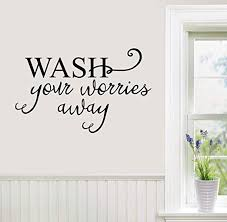 Amazon Com 24 X14 Wash Your Worries Away Laundry Room Clothes Water Soap Wall Decal Sticker Art Mural Home Decor Home Kitchen