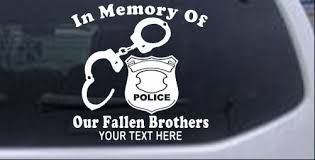 In Memory Of Our Fallen Brothers Police Car Or Truck Window Decal Sticker Rad Dezigns