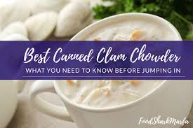 the 7 best canned clam chowder in 2020