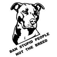 Ban Stupid People Not Dogs Pitbull Decal Vinyl Sticker Car Window Truck Wish