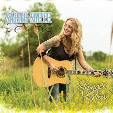 Sarah Smith - Stronger Now - Sarah Smith Music