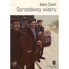 Sprzedawcy wiatru. Muzykanci i ich muzyka by Adam Czech