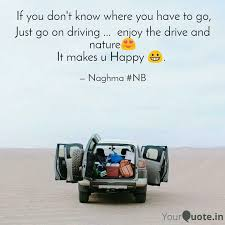 just go on driving e quotes writings by sk kabeer ahmed