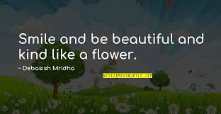 be like flower quotes top famous quotes about be like flower
