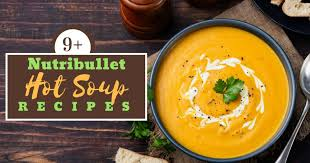 16 nutribullet hot soup recipes