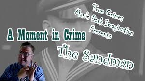 The Sandman [Gustav Adolf Seefedlt, child murderer] - YouTube