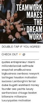 teamwork makes the insta gram quote dream work double tap if you