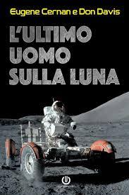 L'ultimo uomo sulla Luna eBook by Eugene Cernan