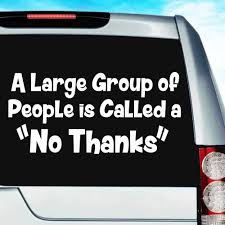 A Large Group Of People Is Called A No Thanks Decal Sticker