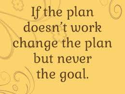 Quote of the Day – Change the plan, not the goal – #PositiviTea