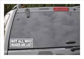 Amazon Com Not All Who Wander Are Lost Window Decal Automotive
