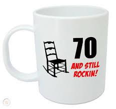 70 still rockin mug 70th birthday