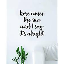 Amazon Com Here Comes The Sun V2 The Beatles Wall Decal Sticker Vinyl Art Bedroom Living Room Decor Decoration Teen Quote Inspirational Cute Music John Lennon Paul Mccartney Lyrics Rock Inspire Motivational Home