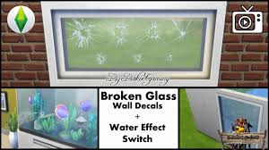 Bakies The Sims 4 Custom Content Broken Glass Wall Decal Water Effect Switch Youtube