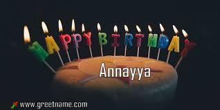 happy birthday annayya cake candle greet