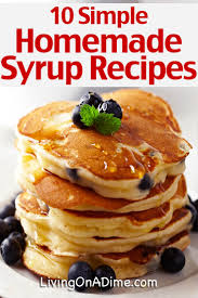 10 simple homemade syrup recipes easy