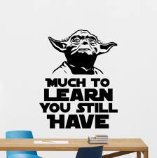 Master Yoda Quote Star Wars Wall Decal Much To Learn You Still Etsy
