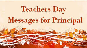 teachers day messages for principal best teachers day wishes