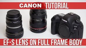 canon ef s lens on a full frame body