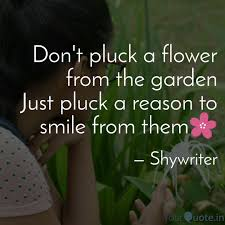 don t pluck a flower from quotes writings by ankita yadav