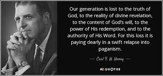 carl f h henry quote our generation is lost to the truth of god