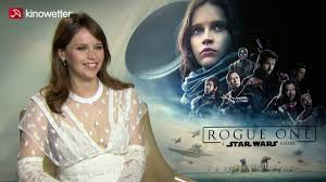 Interview Felicity Jones ROGUE ONE: A ...