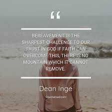 bereavement is the sharpest challenge to dean inge about faith