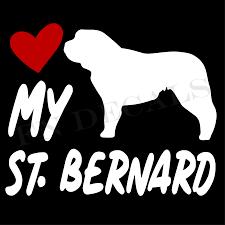 Love My St Bernard Vinyl Decal Sticker V2 Vinyl Decals Vinyl Decal Stickers Bernard