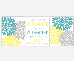 Yellow Gray Baby Nursery Wall Art You Are My Sunshine Flower Burst Teal Yellow Gray Dahlia Floral Blooms Bedroom Wall Art Prints For Girls Room Baby Girl Nursery Decor Flower 3 Unframed
