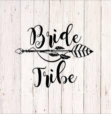 Bride Tribe Decal Bride Tribe Cup Decal Bride Tribe Sticker Etsy