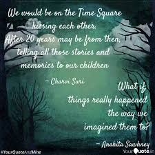 we would be on the time s quotes writings by charvi suri