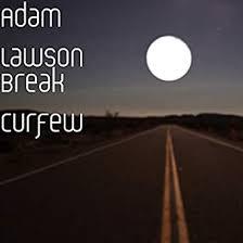 Break Curfew [Explicit] by Adam Lawson on Amazon Music - Amazon.com