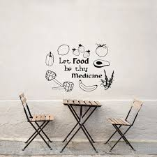 Diy Black Vinyl Stickers Quote Let Food Be Thy Medicine Wall Decal Fruit And Vegetable Wall Sticker For Kitchen Restaurant Zb195 Stickers For Kitchen Wall Stickers For Kitchenwall Sticker Aliexpress