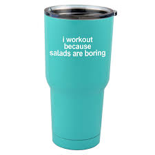 30 Oz Sic Cup With Decal I Workout Because Salads Are Boring Funny Fitness Diet Thermos Mug Pint Glass Container